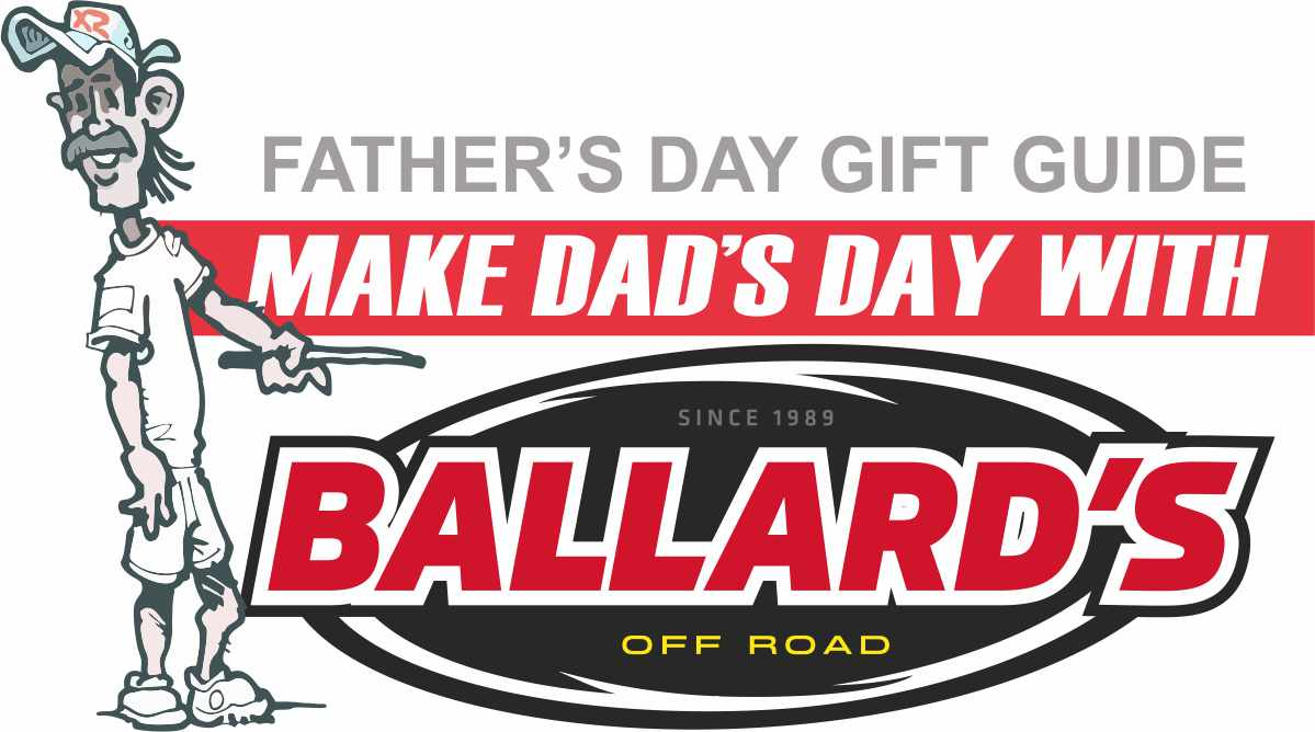 FEATURE: BALLARD'S OFF ROAD FATHERS DAY GIFT GUIDE